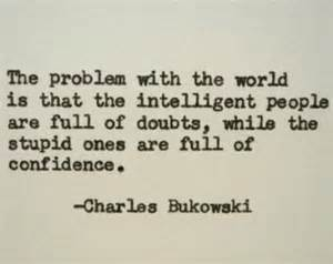 The problem with the world. Buk.